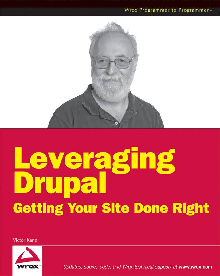 Leveraging Drupal (2009) by Victor Kane